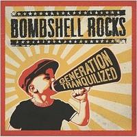 Bombshell Rocks: Generation Tranquilized