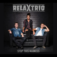 Relax Trio: Stop This Madness