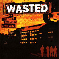 Wasted: Heroes amongst thieves