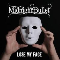 Midnight Bullet: Lose My Face