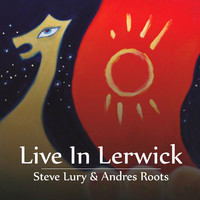 Lury, Steve: Live in Lerwick