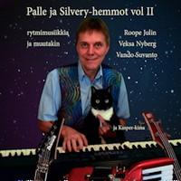 Palle ja Silvery-Hemmot: Vol II rytmimusiikkia ja muutakin