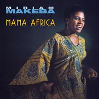 Makeba, Miriam: Mama Afrika
