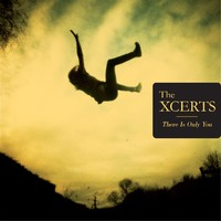 Xcerts: There Is Only You