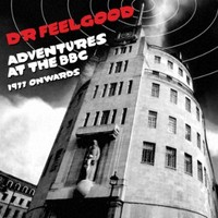Dr. Feelgood: Adventures At The BBC