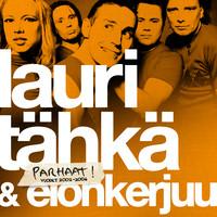 Lauri Tähkä & Elonkerjuu: Parhaat ! Vuodet 2002-2004