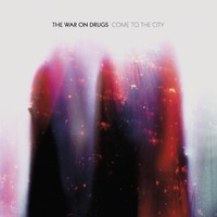 War On Drugs: Come to the City