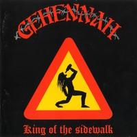 Gehennah: King of the sidewalk