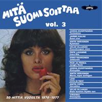 V/A: Mitä Suomi soittaa vol. 3 - 50 hittiä vuosilta 1976-1977