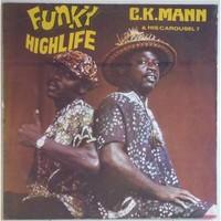 C.K. Mann & His Carousel 7: Funky Highlife