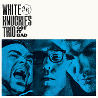 White Knuckles Trio: Got It Bad