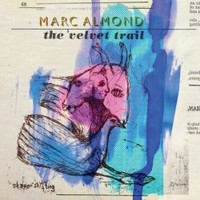 Almond, Marc: The velvet trail