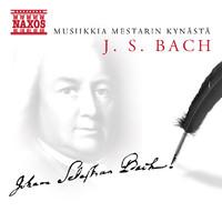 Bach, Johann Sebastian: Musiikkia mestarin kynästä