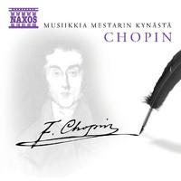 Chopin, F: Musiikkia mestarin kynästä