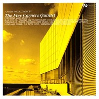 Five Corners Quintet: Chasin' the Jazz Gone By