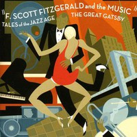 F. Scott Fitzgerald And The Music: The great gatsby : tales of the jazz age