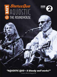 Status Quo : Aquostic! Live At The Roundhouse