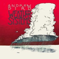 Bird, Andrew: Weather Systems