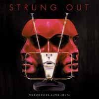 Strung Out: Transmission.Alpha.Delta