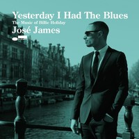 James, Jose: Yesterday I had the blues