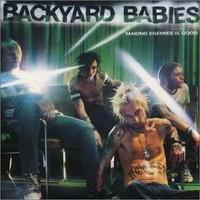 Backyard Babies: Making enemies is good