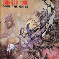 Manilla Road : Open The Gates