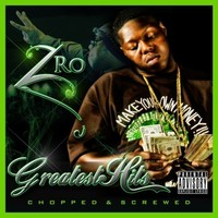 Z-Ro: Greatest Hits (Chopped & Screwed)