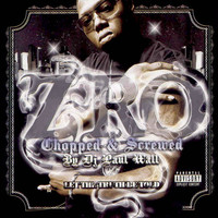 Z-Ro: Let the Truth Be Told (Chopped & Screwed)