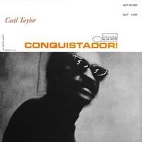 Taylor, Cecil: Conquistador!