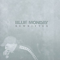 Blue Monday: Rewritten