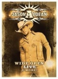 Aldean, Jason: Wide open live and more!