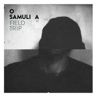 O Samuli A: Field Trip