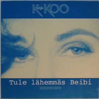 Kaija Koo: Tule lähemmäs beibi - Ruutikellari mix