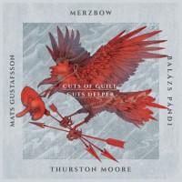 Moore, Thurston: Cuts of Guilt Cuts Deeper