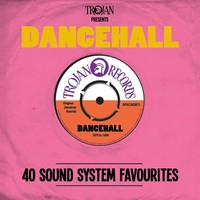 V/A: Trojan Presents: Dancehall - 40 Sound System Favourites