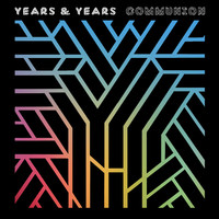 Years & Years : Communion