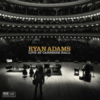 Adams, Ryan: Ten Songs from Live at Carnegie Hall