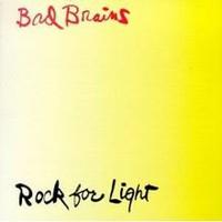 Bad Brains: Rock for light