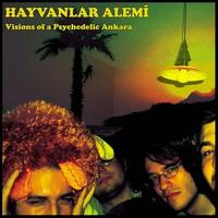 Hayvanlar Alemi: Visions of a Psychedelic Ankara
