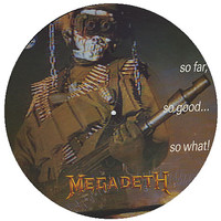 Megadeth: So Far, So Good... So What! -picture disc-