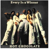 Hot Chocolate: Every 1's A Winner