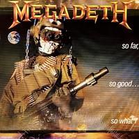 Megadeth : So Far, So Good... So What!