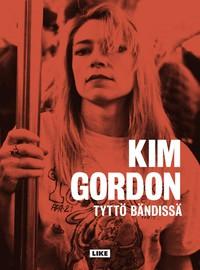 Gordon, Kim: Tyttö bändissä