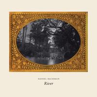 Bachman, Daniel: River