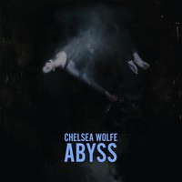 Wolfe, Chelsea: Abyss