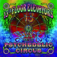13th Floor Elevators: Psychedelic Circus