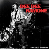 Ramone, Dee Dee: The Final Sessions EP
