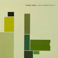 Toral, Rafael: Space elements Vol. III