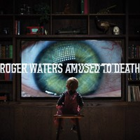 Waters, Roger: Amused to death