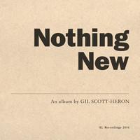 Scott-Heron, Gil: Nothing new